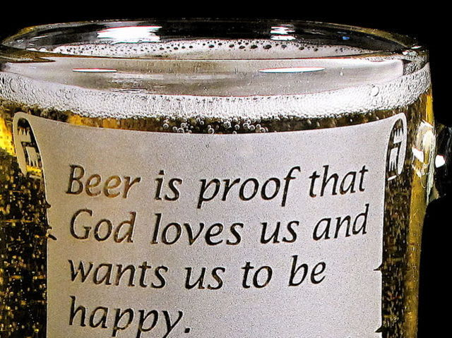 "Who is quoted as saying ""Beer is proof that God loves us and wants us to be happy""?"