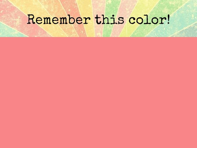 Remember this color!