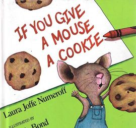 """If You Give a Mouse a Cookie"""