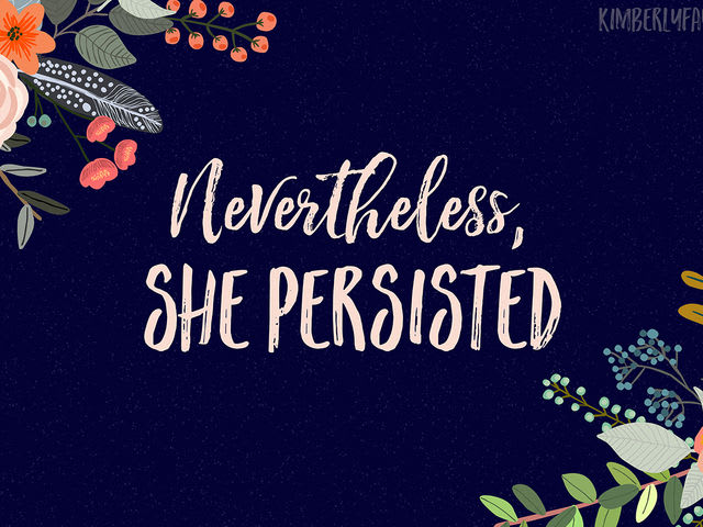 "Who made famous ""Nevertheless, she persisted"" in early 2017?"