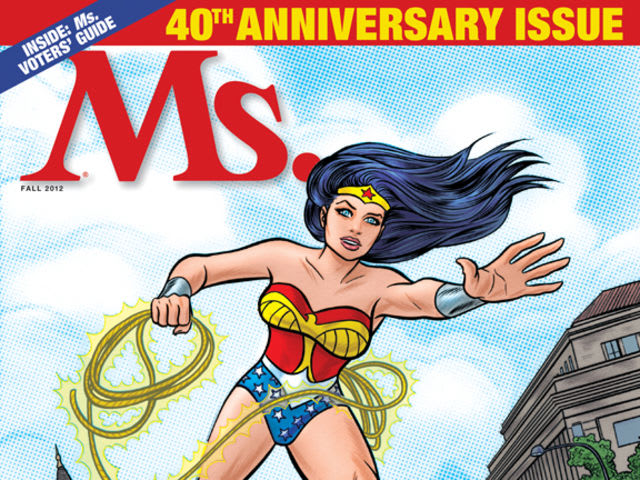 It's true. Wonder Woman covered the very first edition of Ms. Magazine in 1972.