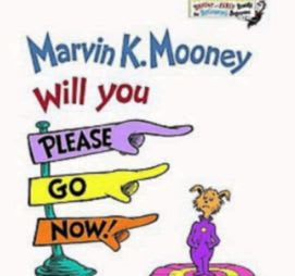 Marvin K. Mooney Will You Please Go Now! by Dr. Seuss