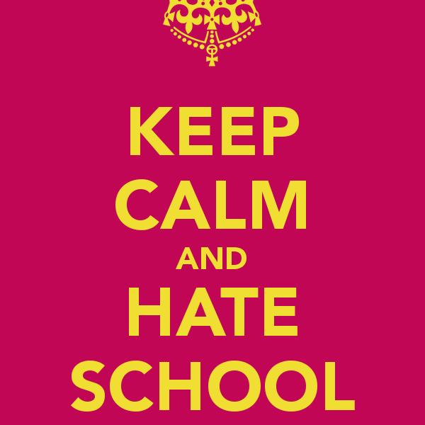 None, I hate school.