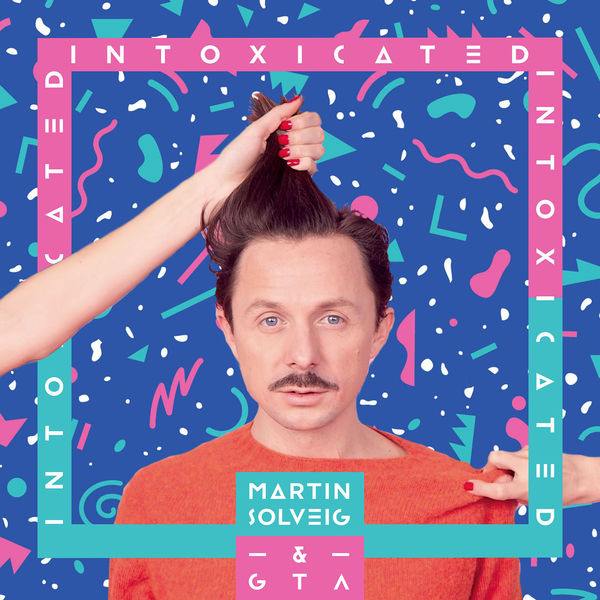 'Intoxicated' - Martin Solveig & GTA