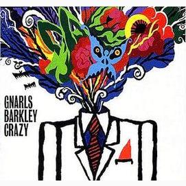 """Crazy"" by Gnarls Barkley"