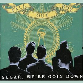 """""""Sugar We're Going Down"""" Fall Out Boy"""