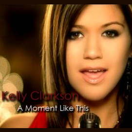 """""""A Moment Like This"""" Kelly Clarkson"""