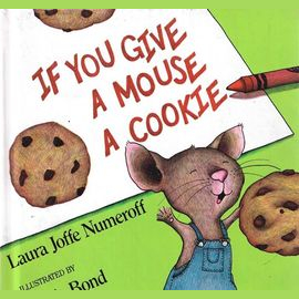 """""""If You Give a Mouse a Cookie"""""""