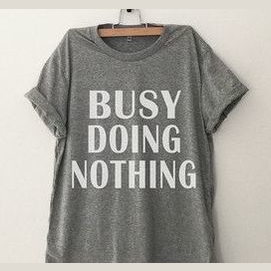 Busy doing nothing.