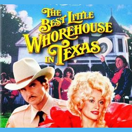 """""""The Best Little Whorehouse in Texas"""""""