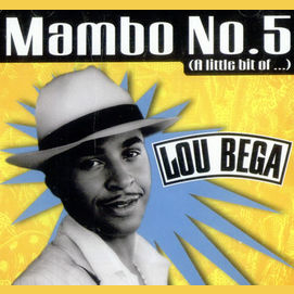 """""""Mambo No. 5"""" by Lou Bega"""