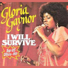 """I Will Survive""-Gloria Gaynor"
