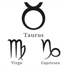 You're an Earth Sign: Taurus, Virgo, Capricorn