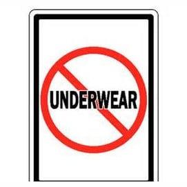 I don't wear underwear!