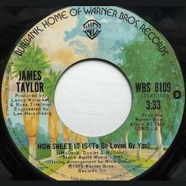 """""""How Sweet It Is (to Be Loved by You)"""" - James Taylor"""