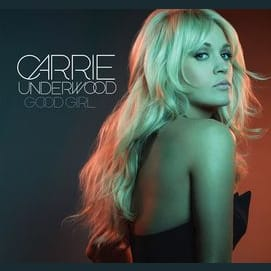 """Good Girl""-Carrie Underwood"