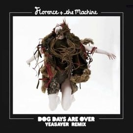 """""""The Dog Days Are Over""""-Florence and the Machine"""