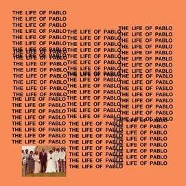 """The Life Of Pablo"" - Kanye"