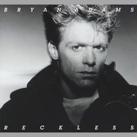 """Reckless"" by Bryan Adams"