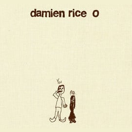 """""""O"""" by Damien Rice"""