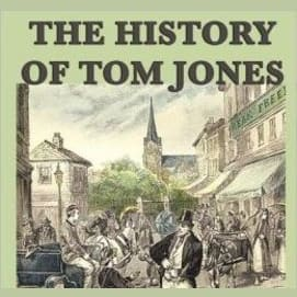 The History of Tom Jones: A Foundling
