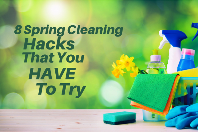 8 Spring Cleaning Hacks That You HAVE To Try