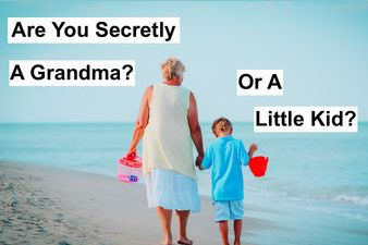 You may be an adult, but every adult has either a little girl or a grandma hiding in them. Seniors and children are similar in some ways...they both really like candy and they both like to do goofy dances. But there are also some major differences between an oldie and a newbie. Take this quiz to find out who's living in YOU!