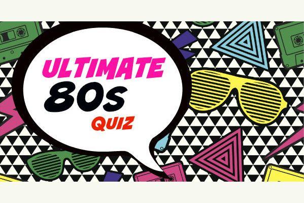 The Ultimate Pop, Film & Trivia 80's Quiz