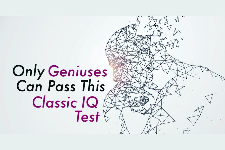 Only Geniuses Can Pass This Classic IQ Test