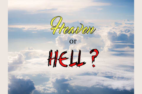 We Know If You Re Going To Heaven Or Hell Based On What You See