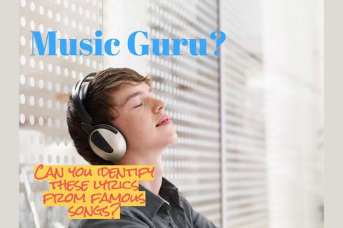 Are You A Music Guru And Can You Identify These Lyrics From