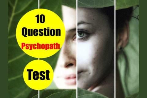 Psychopath Test Questions >> The 10 Question Psychopath Test