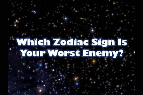 Which Zodiac Sign Is Your Worst Enemy?