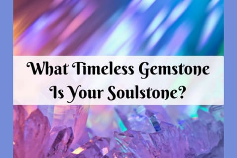 What Timeless Gemstone Is Your Soulstone?