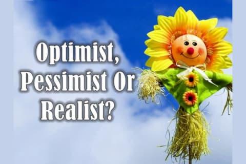 Ben Jij Een Optimist Een Pessimist Of Een Realist