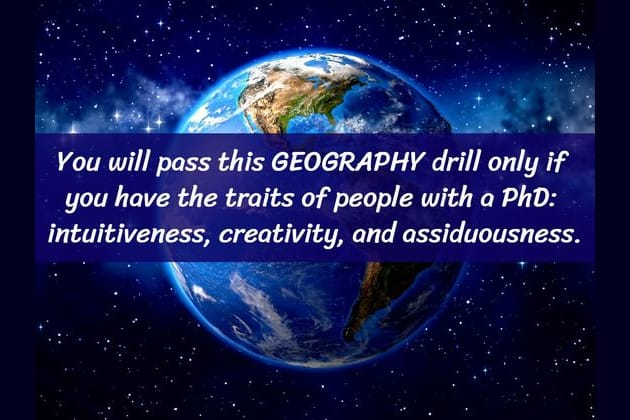 Even People With A PhD Said They Had A Difficult Time With This Geography Drill