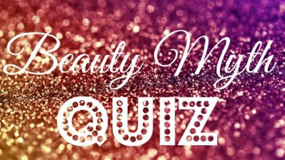 Beauty may be in the eye of the beholder, but how we maintain it is not. There's lots of folklore and misinformation out there on how to keep looking young & beautiful. There's also a lot of good information that gets buried under all the noise. Test your knowledge of beauty regimes!