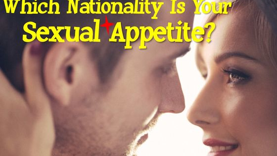 What nationality matches your sexual passion? Let's find out!