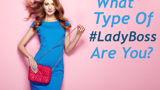 There are 4 types of #LadyBosses which one are you?
