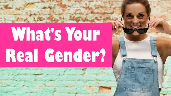 Are you mostly male? Or maybe totally female? May something in between? Let's find out!
