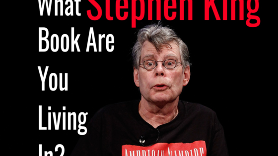 There is a chance you are living inside a Stephen King book. The author has actually been so successful and written so many books that most of us are actually just his characters, living in his worlds. Take this quiz to determine which Stephen King book you are living in.