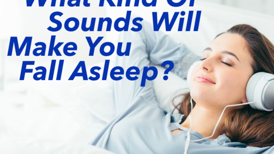 Which serene sounds will make you fall into a deep slumber?