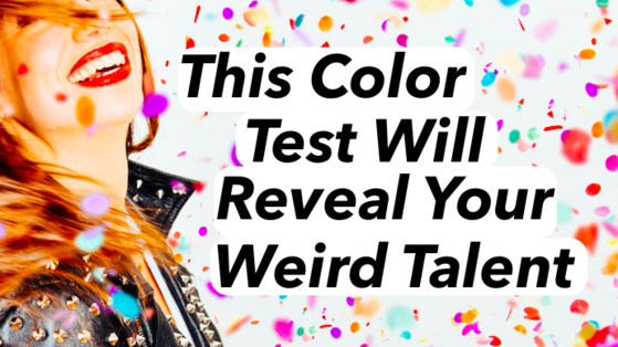 Colors awake the emotions and intuition. Based on the colors you choose, we can tell you your weird talent. Everyone has one!