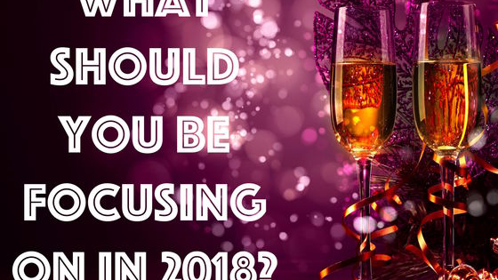 Health? Love? Career? What should you be focusing on when 2018 hits?