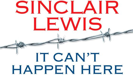 """Salon says Sinclair Lewis's classic 'It Can't Happen Here' is """"the novel that foreshadowed Donald Trump's authoritarian appeal."""" The President-Elect does have quite a bit in common with fictional politician Berzelius """"Buzz"""" Windrip.... Can you tell who said what?"""