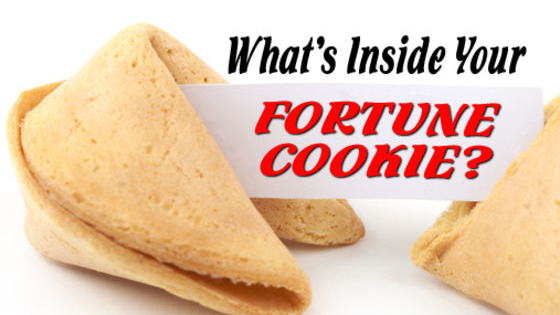 Once you are full from your Chinese dinner, crack open that fortune cookie to discover your fortune!