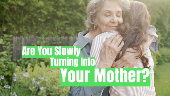 Turning into one's mother is a nightmare-ish scenario for anyone. Unfortunately, we spend the first part of our lives not wanting to be like our parents, and the rest doing exactly that. Take this quiz to see if you are slowly turning into your Mother.