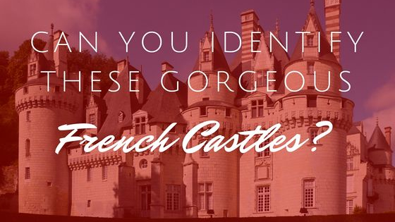How well do you know the names of popular French castles? Take this test from Talk in French.  For the full article, go to: http://www.talkinfrench.com/beautiful-castle-france/