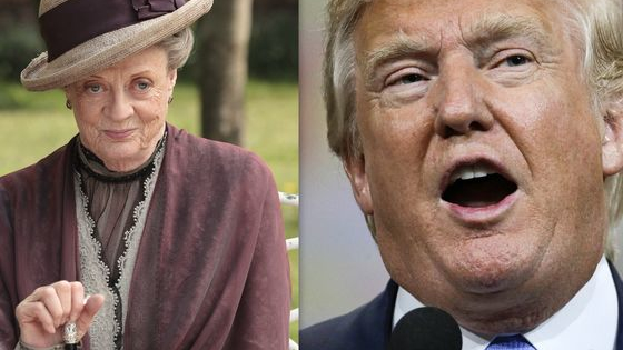 They both have money. They both have attitude. And they both like to pick a fight. Can you tell if these quotes are from Downton Abbey's Dowager Countess or Trump Tower's Donald Trump?