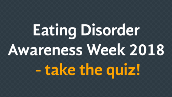 This test has been created to test your knowledge on the prevalence and the issues surrounding eating disorders in the UK.